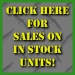 Click here for sales on in-stock units!